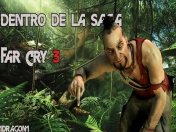 Dentro de la Saga Far Cry 3