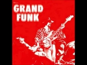 Grand Funk Railroad - Inside looking out (HD)