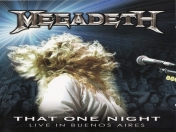 Megadeth - That One Night : Live In Buenos Aires (Completo)
