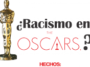 ¿Racismo en Los Oscars y en Hollywood?